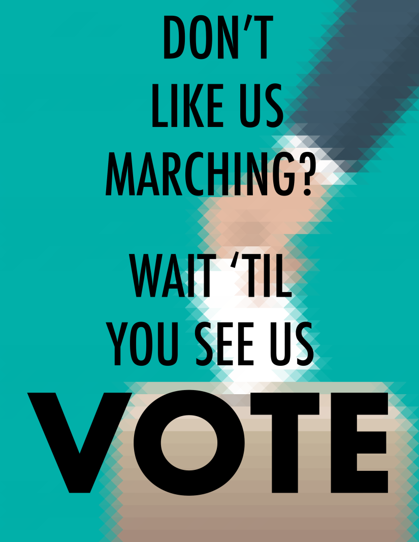"A printable Women's March sign with a geometric image of a hand putting a ballot in a ballot box with the text ""Don't like us marching? Wait 'til you see us vote."""
