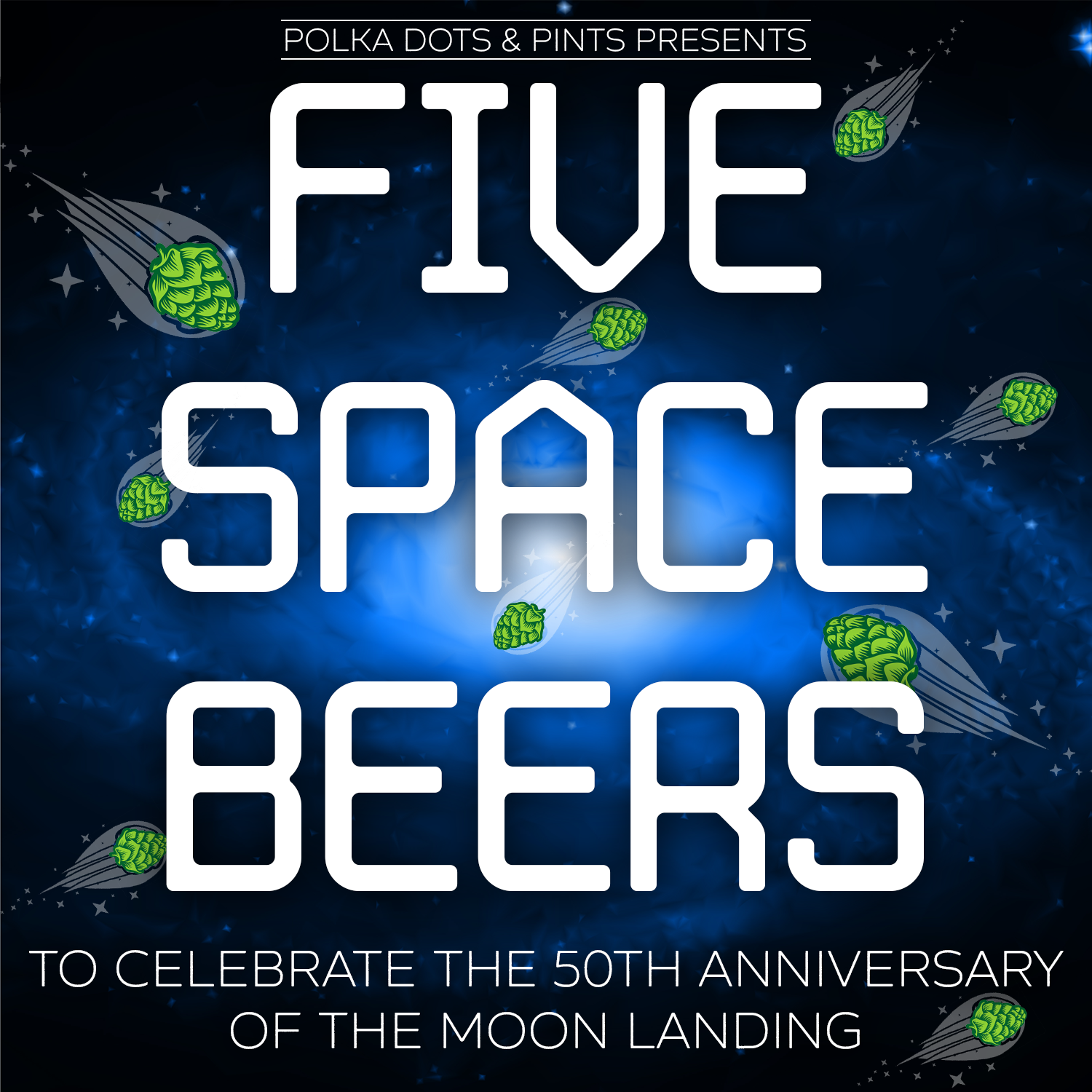 "A spiral galaxy in the background with comets made from beer hops in the background and text that reads ""Polka Dots & Pints presents 5 Space Beers to Celebrate the 50th Anniversary of the Moon Landing"""